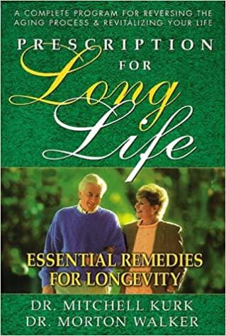 Prescription for Long Life: Essential Remedies for Longevity.